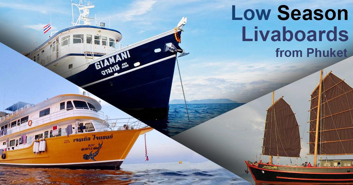low season liveaboards from Phuket